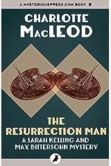 The Resurrection Man (Sarah Kelling and Max Bittersohn Mysteries) Kindle Edition