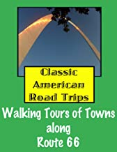 Classic American Road Trips: Walking Tours of Towns along Route 66 (Look Up, America!)