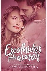 Escolhidos pelo amor: Romance cristão eBook Kindle