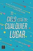 El cielo está en cualquier lugar (Spanish Edition)
