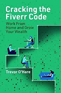 Cracking the Fiverr Code: Work From Home and Grow Your Wealth