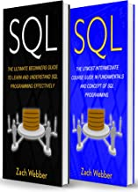 SQL: 2 Books In 1; Beginners And Intermediate Guide In SQL Programming