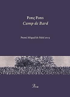 Camp de Bard: Premi Miquel de Palol 2015 (Catalan Edition)