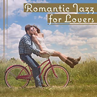 Romantic Jazz for Lovers – Smooth Jazz, Jazz Seduction, Dinner Jazz Music, Love Making Music, Instrumental Songs for Date