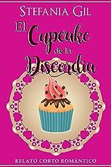 El Cupcake de la Discordia: Relato Corto Romántico (Spanish Edition) Kindle Edition