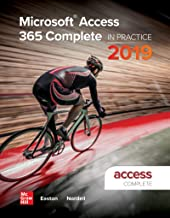 Microsoft Access 365 Complete: In Practice, 2019 Edition