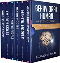 Behavioral Human Psychology: This Book Includes: Manipulation Psychology, Mental Models, Mental Models Tools, How to Analy...