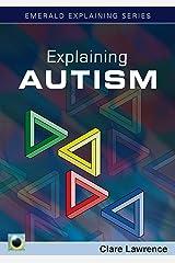 Explaining Autism (Emerald Explaining) Kindle Edition