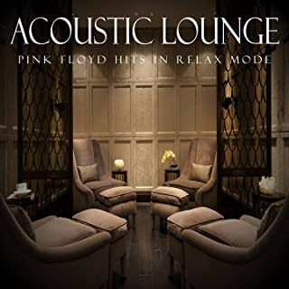 Acoustic Lounge: Pink Floyd Hits in Relax Mode