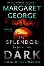 The Splendor Before the Dark: A Novel of the Emperor Nero