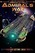 Admiral's War Part Two (A Spineward Sectors Novel Book 10)