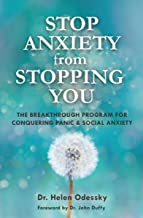Stop Anxiety from Stopping You: The Breakthrough Program For Conquering Panic and Social Anxiety (English Edition)