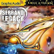 Sporting Chance (1 of 2) [Dramatized Adaptation]: Serrano Legacy, Book 2, Part 1