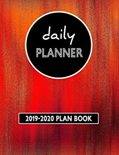 Daily Planner: 2019-2020 Plan Book: Weekly, Monthly, Page a Day Plan Book Calendar and Organizer With An Agenda, Schedule,...
