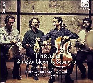 THRACE ~ トラキアの音楽 (Thrace ~ Sunday Morning Sessions / Jean-Guihen Queyras | Bijan Chemirani | Keyvan Chemirani | Sokratis S...