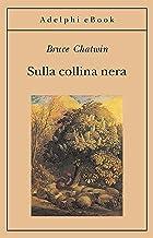 Sulla collina nera (Opere di Bruce Chatwin Vol. 2) (Italian Edition)