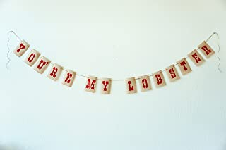 You're My Lobster Friends Quote Love Burlap Banner