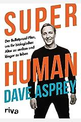 Super Human: Der Bulletproof-Plan, um Ihr biologisches Alter zu senken und länger zu leben (German Edition) Kindle Edition