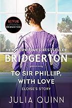To Sir Phillip, With Love: Bridgerton (Bridgertons Book 5)