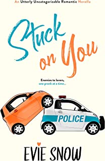Stuck On You: A Novella