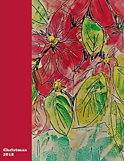 Christmas 2018: Poinsettia: Keepsake journal, for christmas list, recipes, memories, plans and much more
