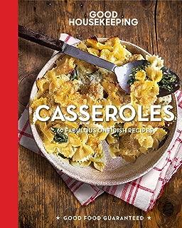 Good Housekeeping Casseroles: 60 Fabulous One-Dish Recipes (Good Food Guaranteed)