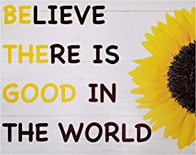 JennyGems Believe There is Good in The World   Be The Good   Feel Good Positive Inspirational Sign   Sunflower Signs Decor...