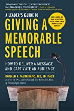 A Leader's Guide to Giving a Memorable Speech: How to Deliver a Message and Captivate an Audience