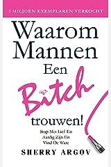 Waarom Mannen Een Bitch: Stop Met Lief en Aardig Zion En Vind De Ware / Why Men Marry Bitches - Dutch Edition Kindle Edition