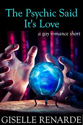 The Psychic Said It's Love: A Gay Romance Short