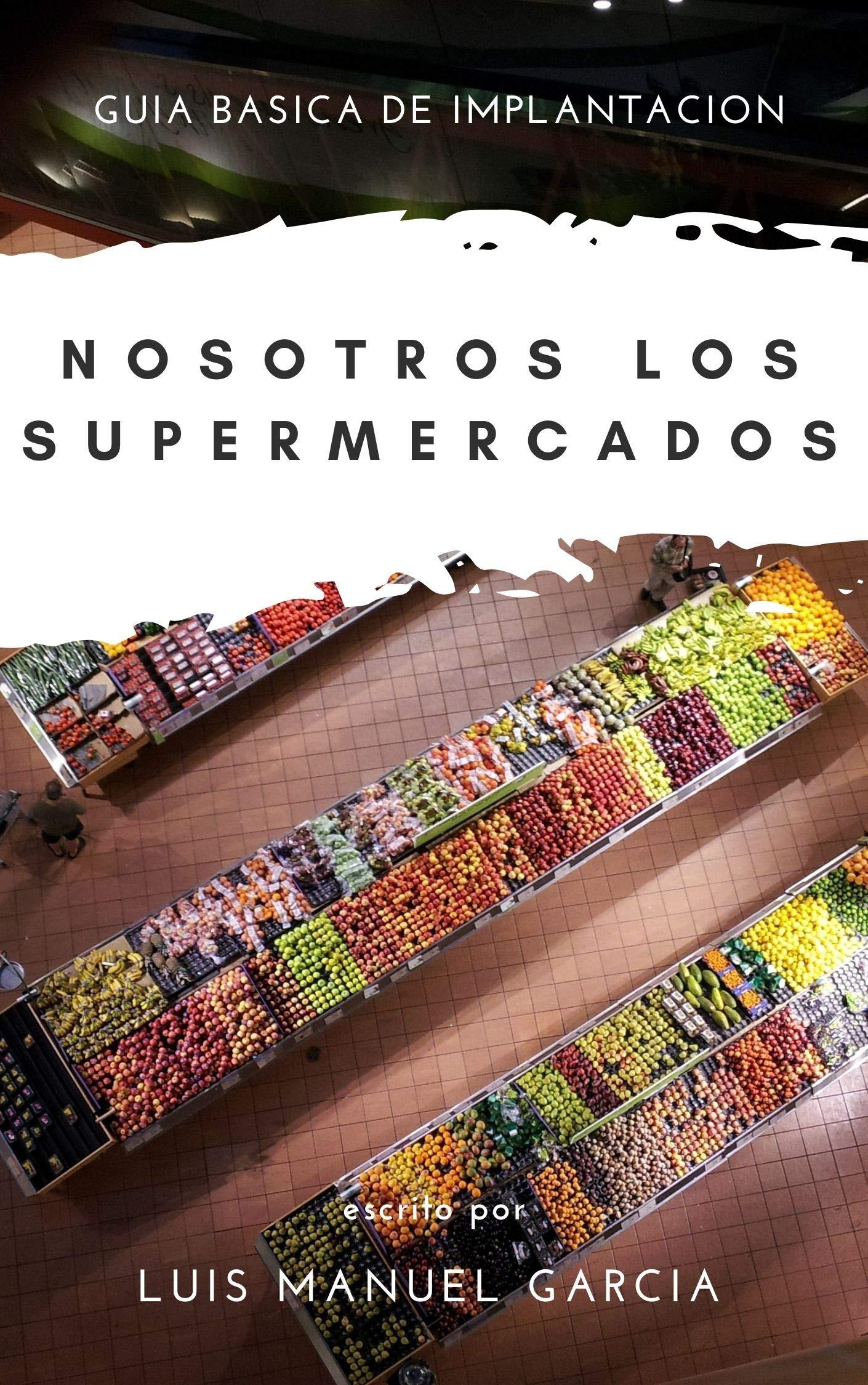 Nosotros Los Supermercados : Guia basica de implantación Desarrollo de lineales (Spanish Edition)