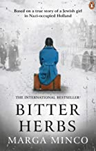 Bitter Herbs: The vivid memories of a fugitive Jewish girl in Nazi-occupied Holland (English Edition)
