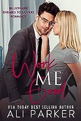 Work Me Good Kindle Edition