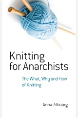 Knitting for Anarchists: The What, Why and How of Knitting (Dover Knitting, Crochet, Tatting, Lace) Kindle Edition