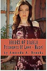 Brides Of Diablo: Prisoners Of Love - Hazel Kindle Edition