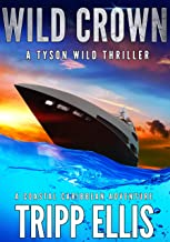 Wild Crown: A Coastal Caribbean Adventure (Tyson Wild Thriller Book 11)