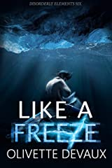 Like a Freeze (Disorderly Elements Book 6) Kindle Edition