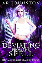 Deviating From The Spell: The Tales of Ryely Drakcon Book 1