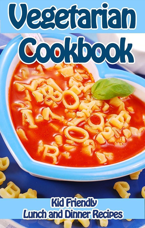 干し草丈夫ボクシングVegetarian Lunch and Dinner Recipes: Kid Friendly Vegetarian Cookbook (Specialty Cooking Series 1) (English Edition)
