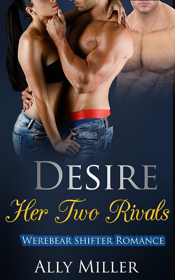 韓国語洪水決定するDesire: Her Two Rivals: Werebear Shifter Romance (English Edition)