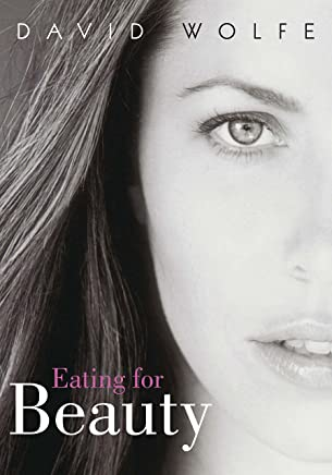 Eating for Beauty: For Women and Men