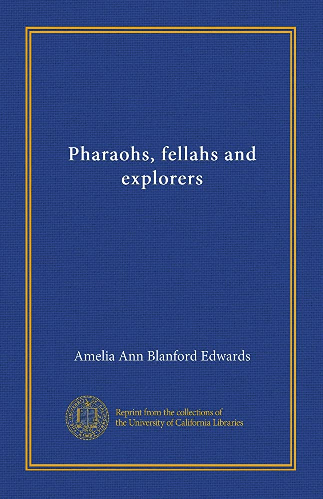 ジョブ夏修正Pharaohs, fellahs and explorers