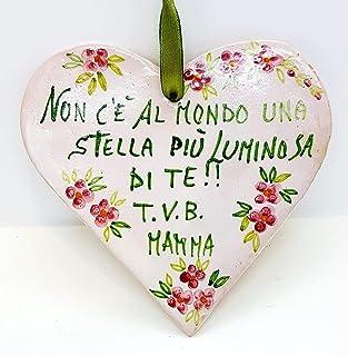 Targa Cuore Frase Festa della Mamma Ceramica Realizzata e Dipinta a mano Le Ceramiche del Castello Nina Palomba Made whit ...