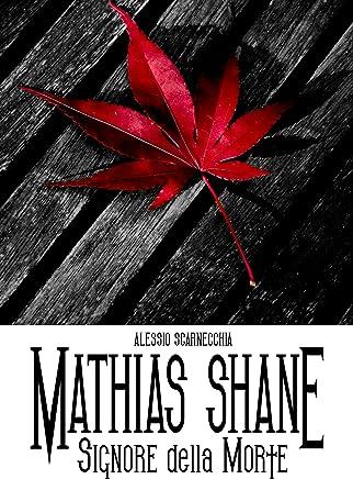 Mathias Shane - Signore della Morte (Mathias Shane Saga Vol. 1)
