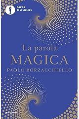 La parola magica: Il primo libro che ti cambia mentre lo leggi con il potere dell'intelligenza linguistica Formato Kindle