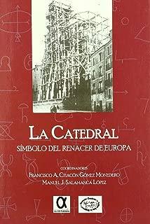 La catedral : símbolo de renacer de Europa