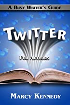 Twitter for Authors (Busy Writer's Guides Book 6)