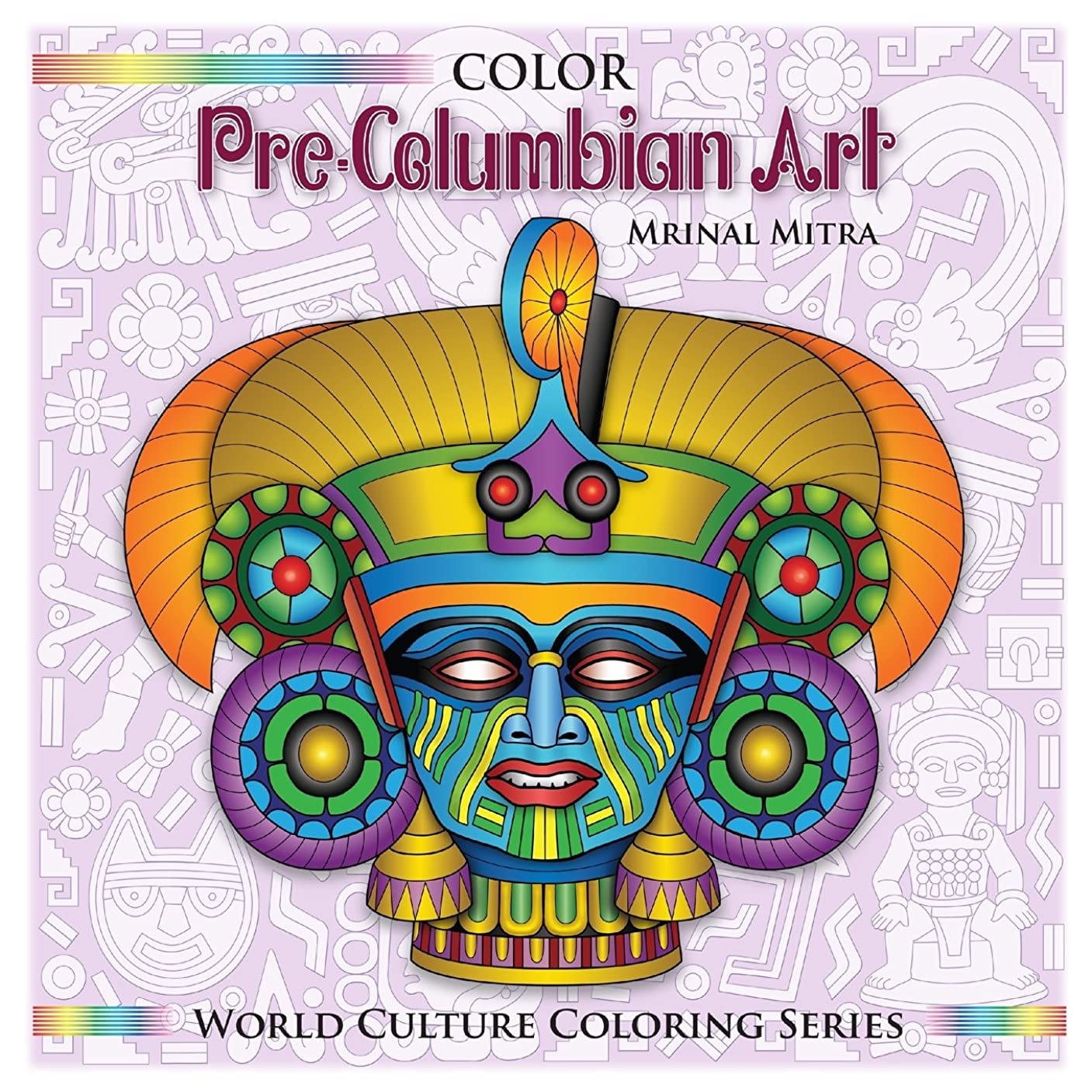 アブセイ望まない知事Color Pre-Columbian Art (World Culture Coloring Series)