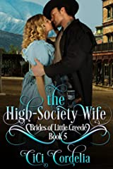 The High Society Wife (Brides of Little Creede Book 5) Kindle Edition
