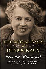 The Moral Basis of Democracy Kindle Edition